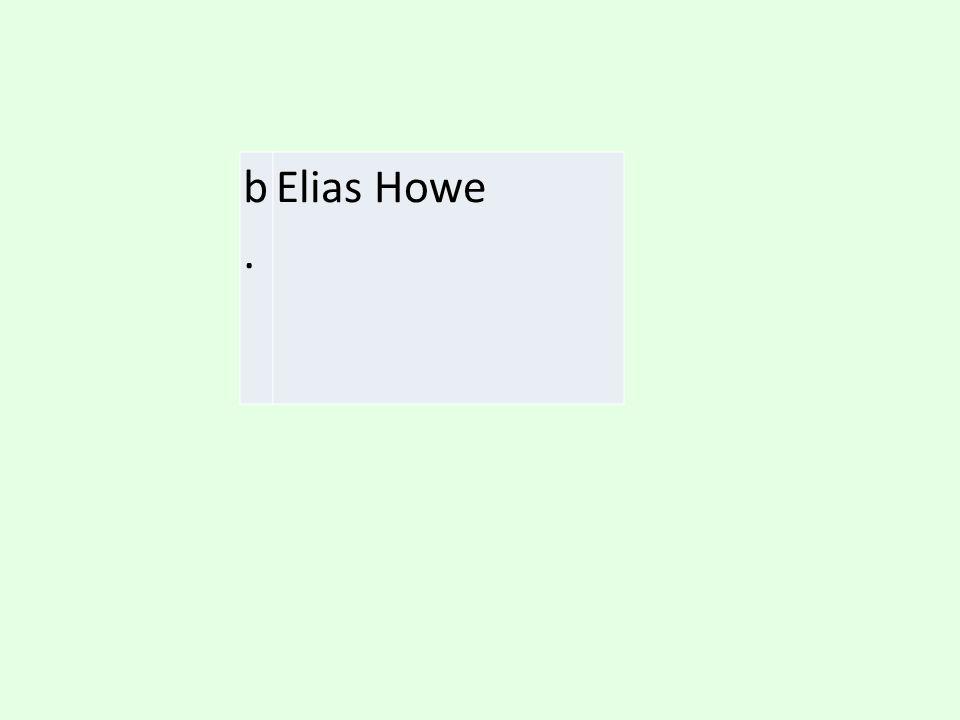 b. Elias Howe