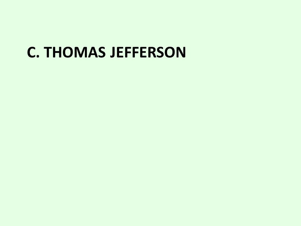 C. Thomas Jefferson