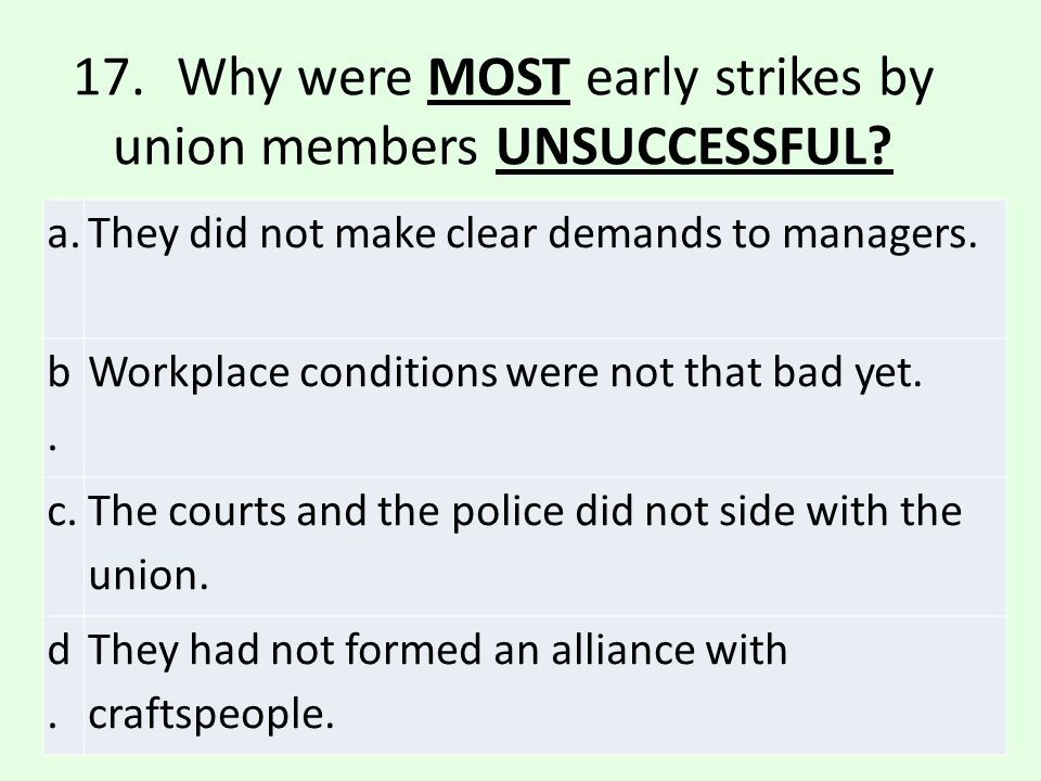 17. Why were MOST early strikes by union members UNSUCCESSFUL