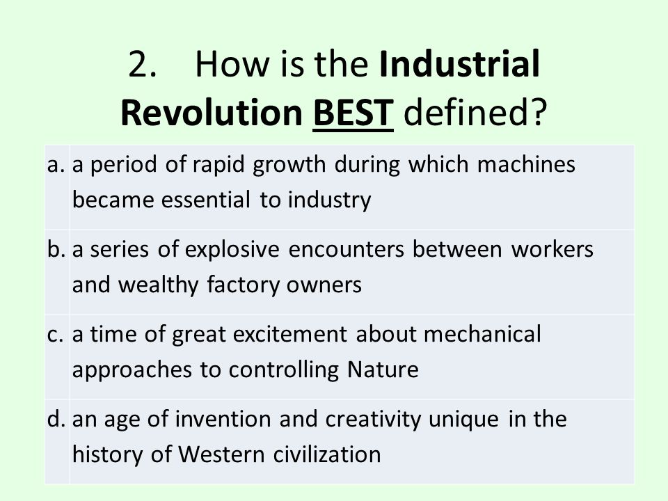 2. How is the Industrial Revolution BEST defined