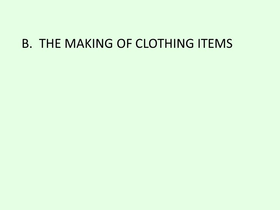 b. the making of clothing items