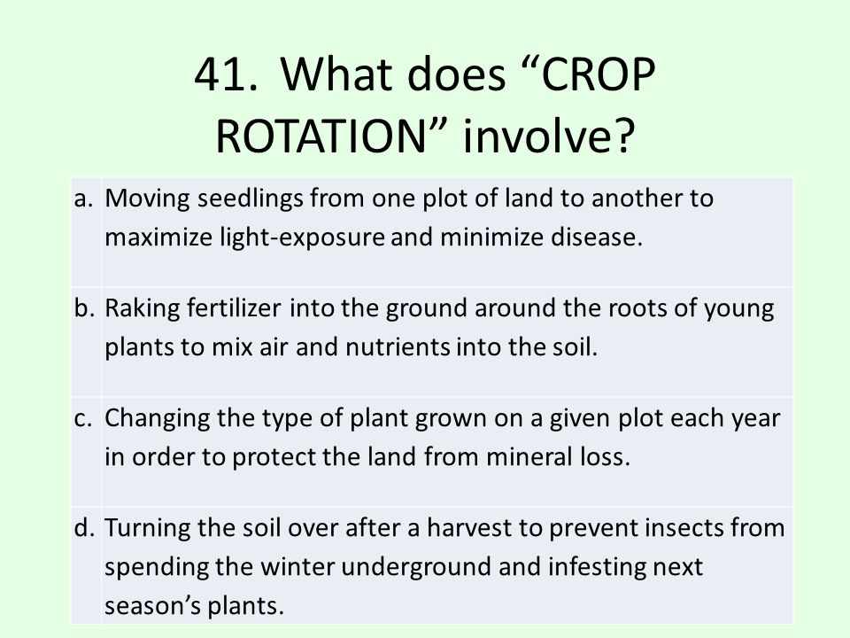 41. What does CROP ROTATION involve