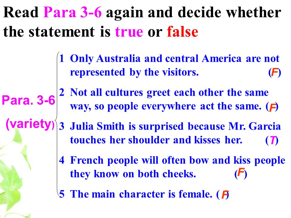 Read Para 3-6 again and decide whether the statement is true or false