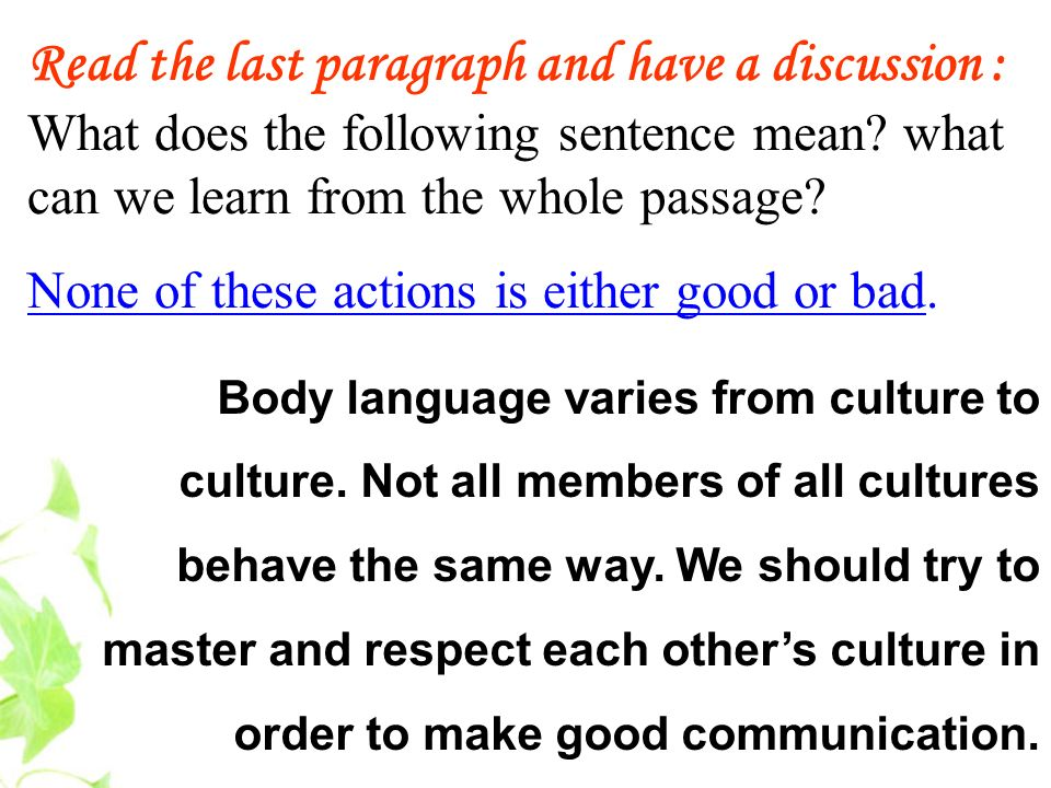 Read the last paragraph and have a discussion : What does the following sentence mean what can we learn from the whole passage
