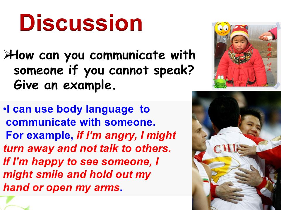 Discussion How can you communicate with someone if you cannot speak
