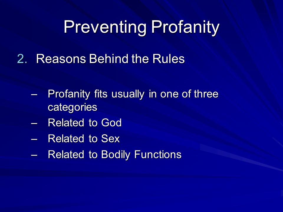 Preventing Profanity Reasons Behind the Rules