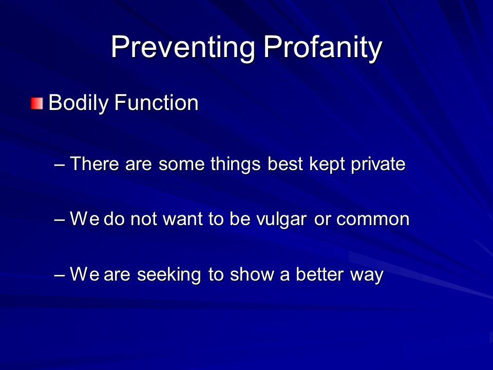 Preventing Profanity Bodily Function