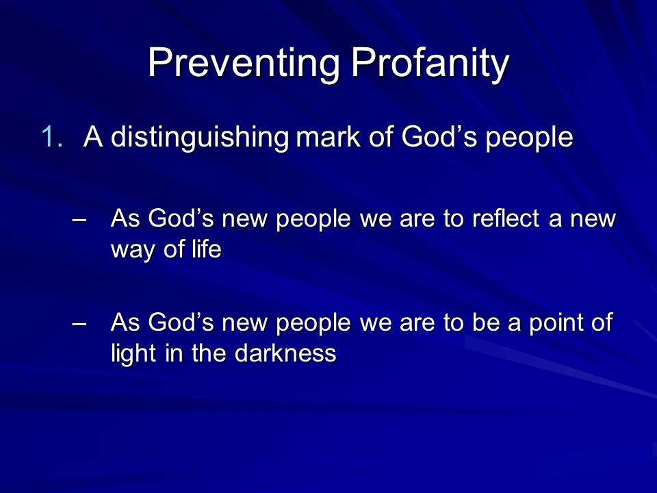 Preventing Profanity A distinguishing mark of God's people