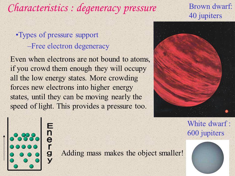 Characteristics : degeneracy pressure