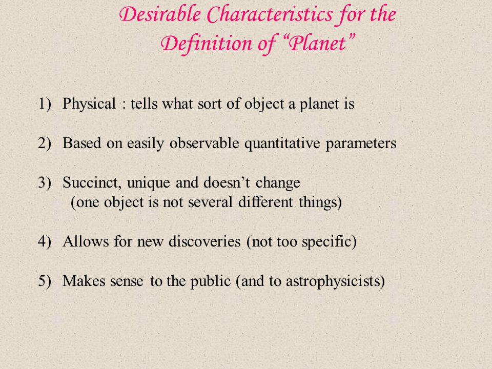 Desirable Characteristics for the Definition of Planet