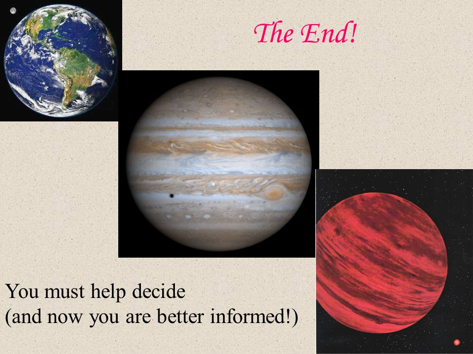 The End! You must help decide (and now you are better informed!)