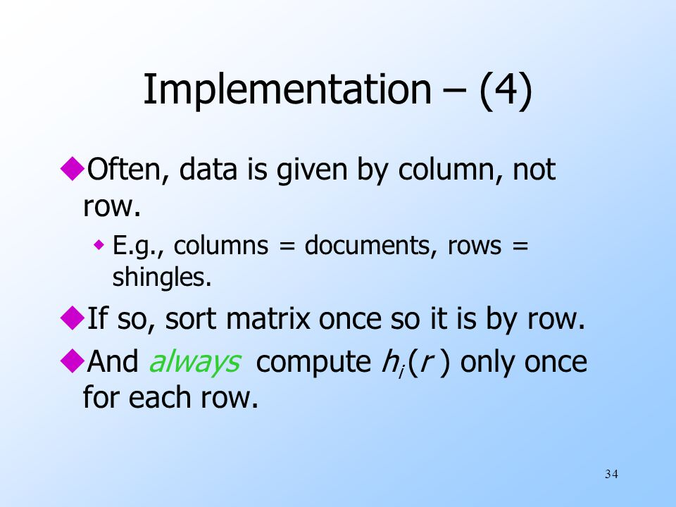 Implementation – (4) Often, data is given by column, not row.