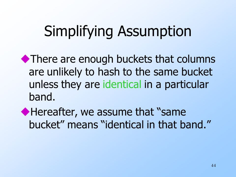 Simplifying Assumption