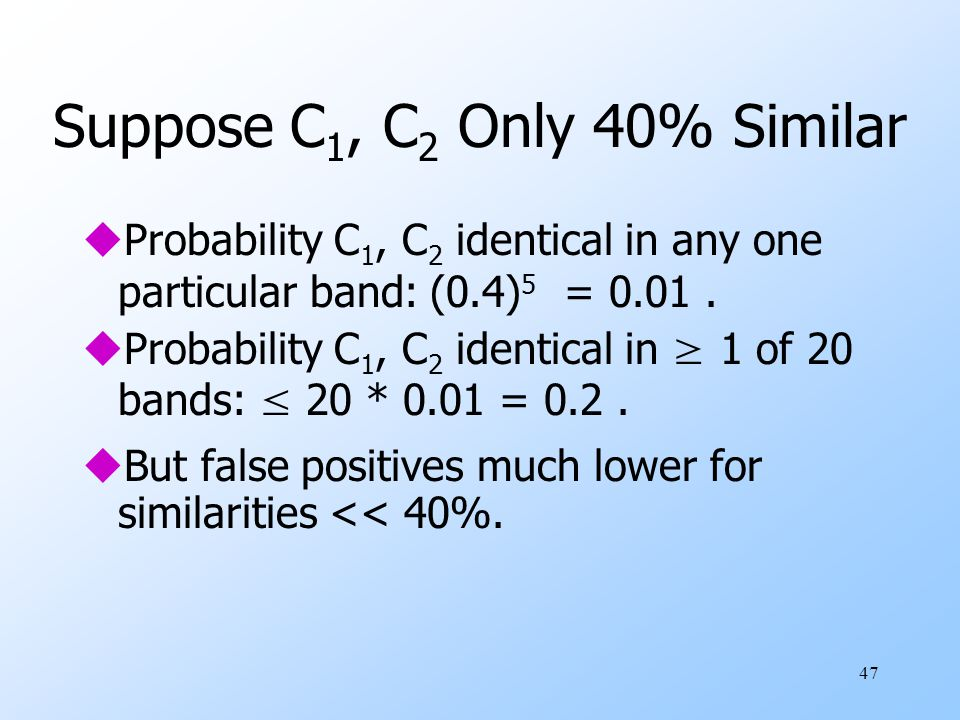 Suppose C1, C2 Only 40% Similar