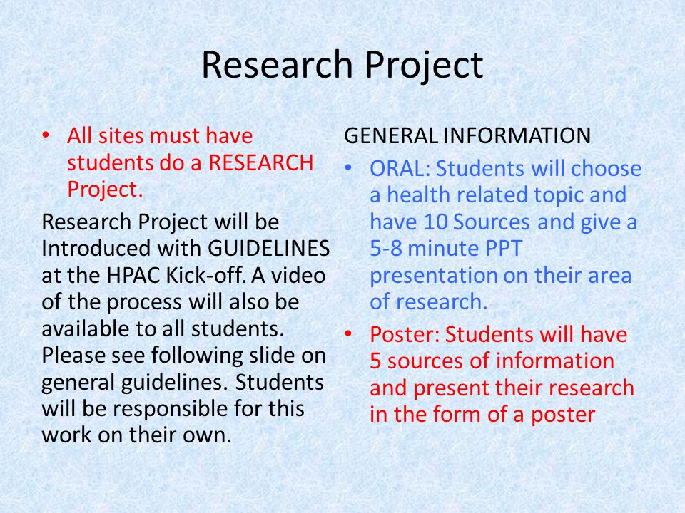 Research Project All sites must have students do a RESEARCH Project.