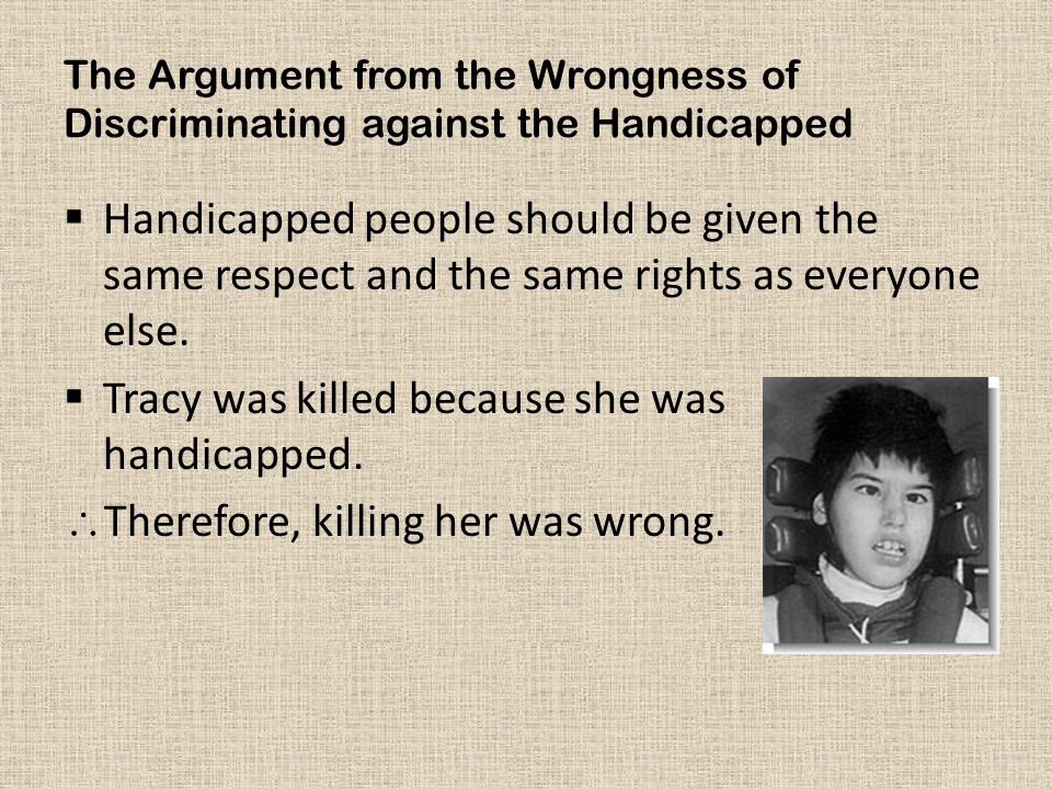 Tracy was killed because she was handicapped.