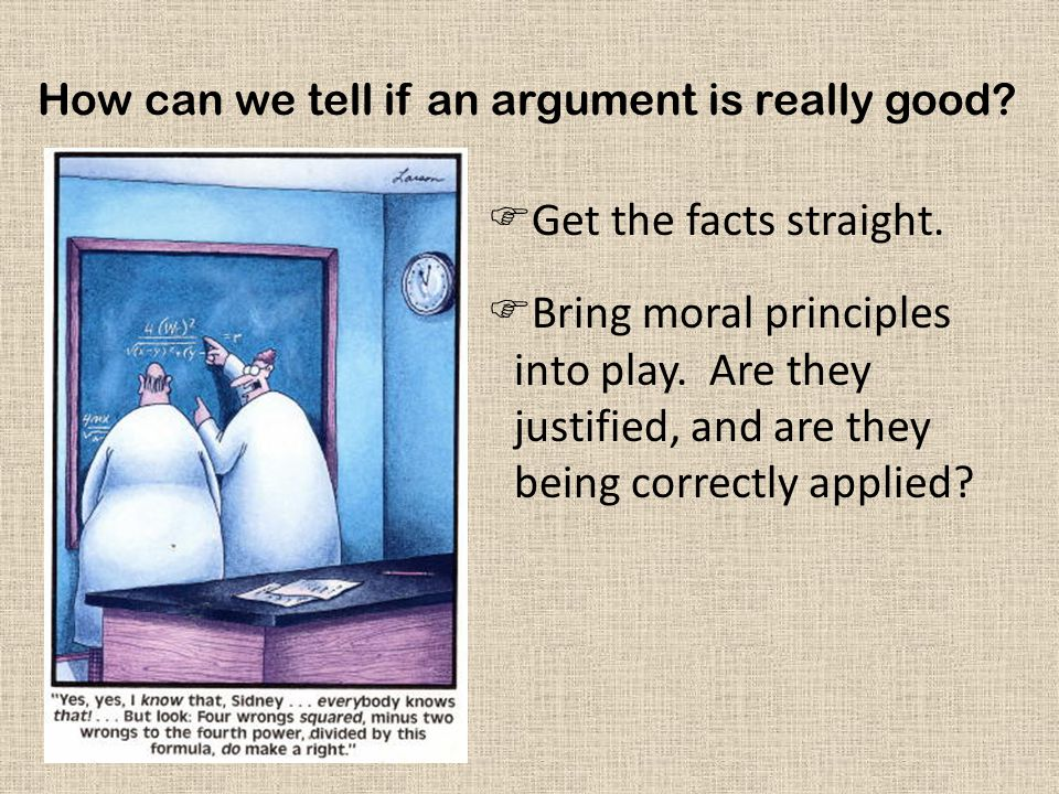 How can we tell if an argument is really good