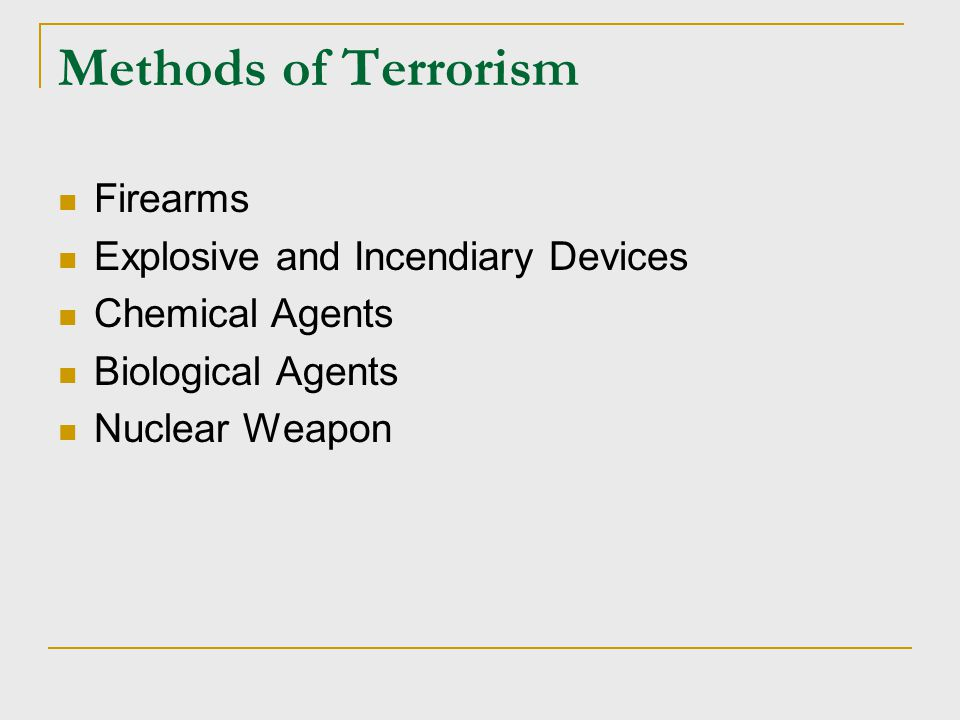 Methods of Terrorism Firearms Explosive and Incendiary Devices