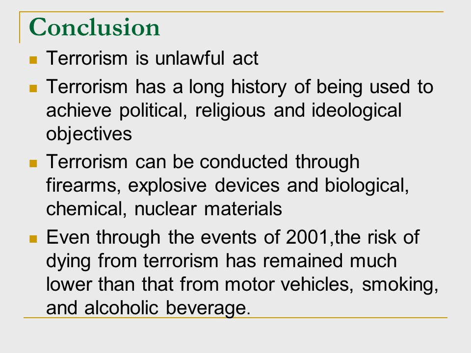 Conclusion Terrorism is unlawful act