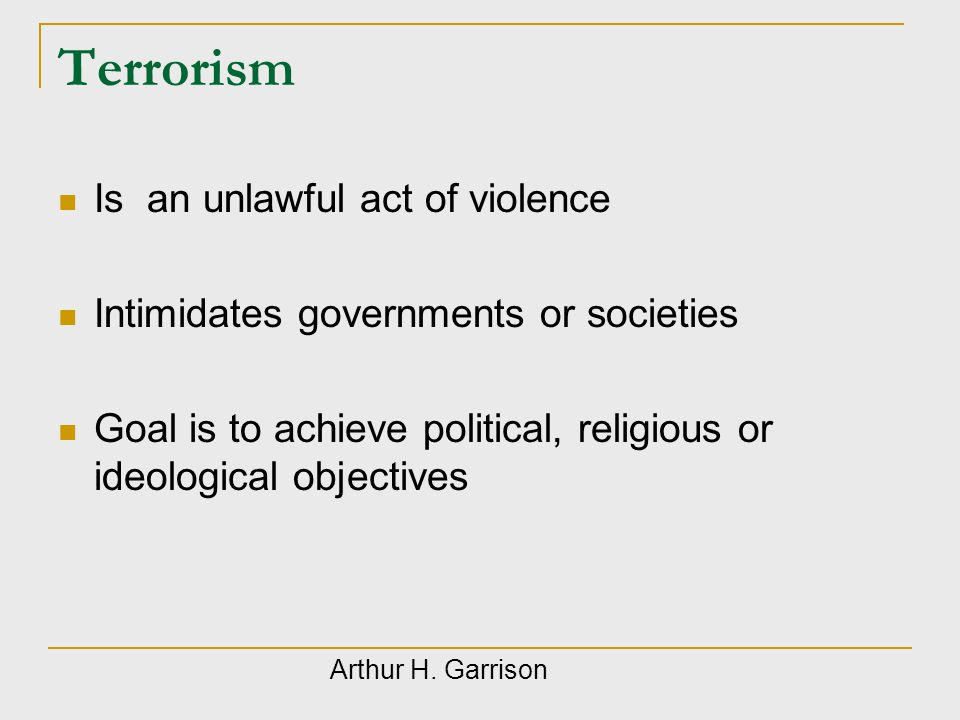 Terrorism Is an unlawful act of violence