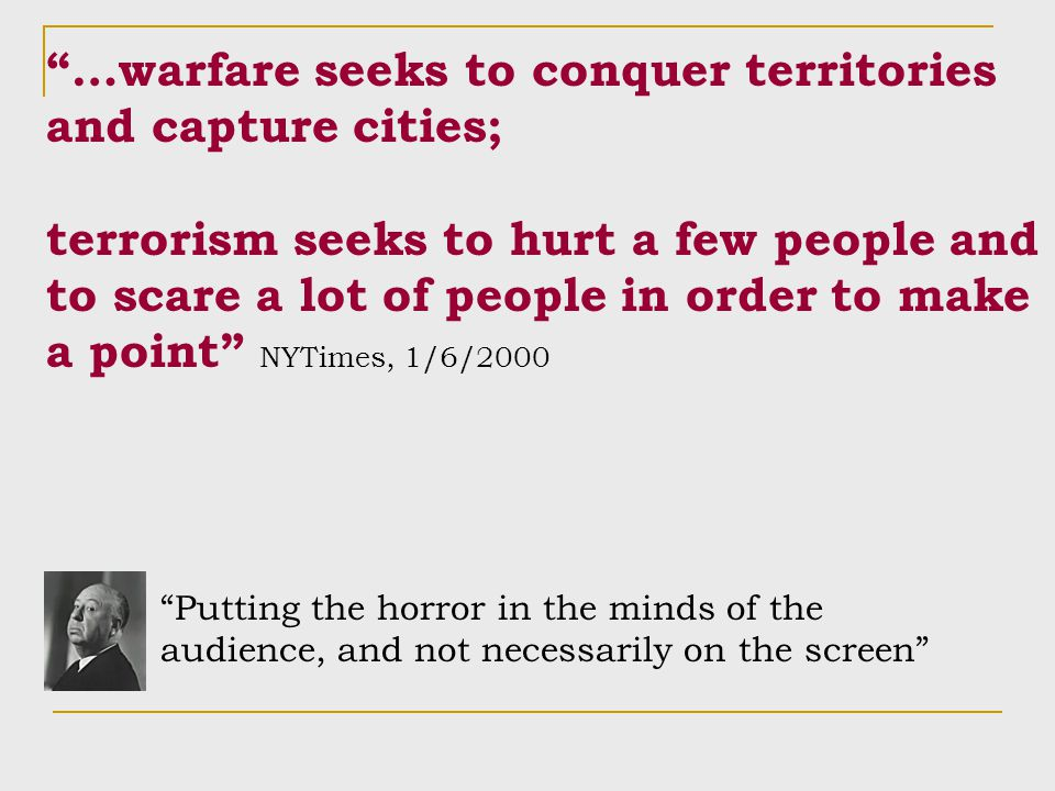 …warfare seeks to conquer territories and capture cities;