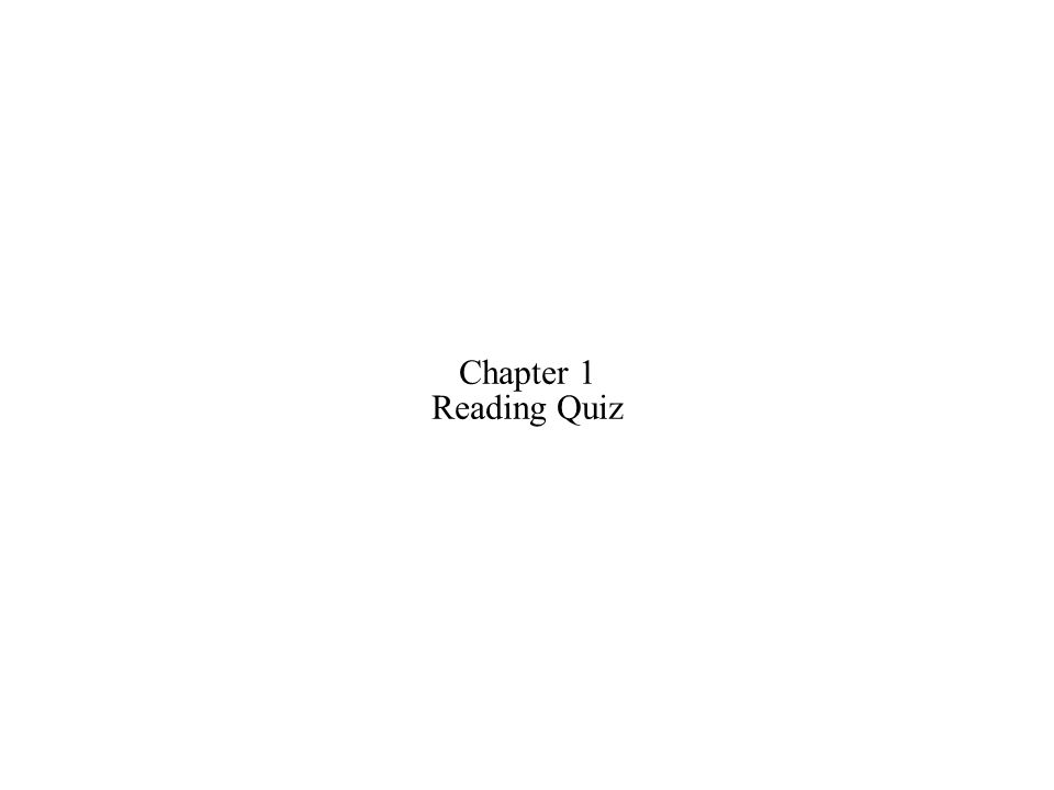 Chapter 1 Reading Quiz