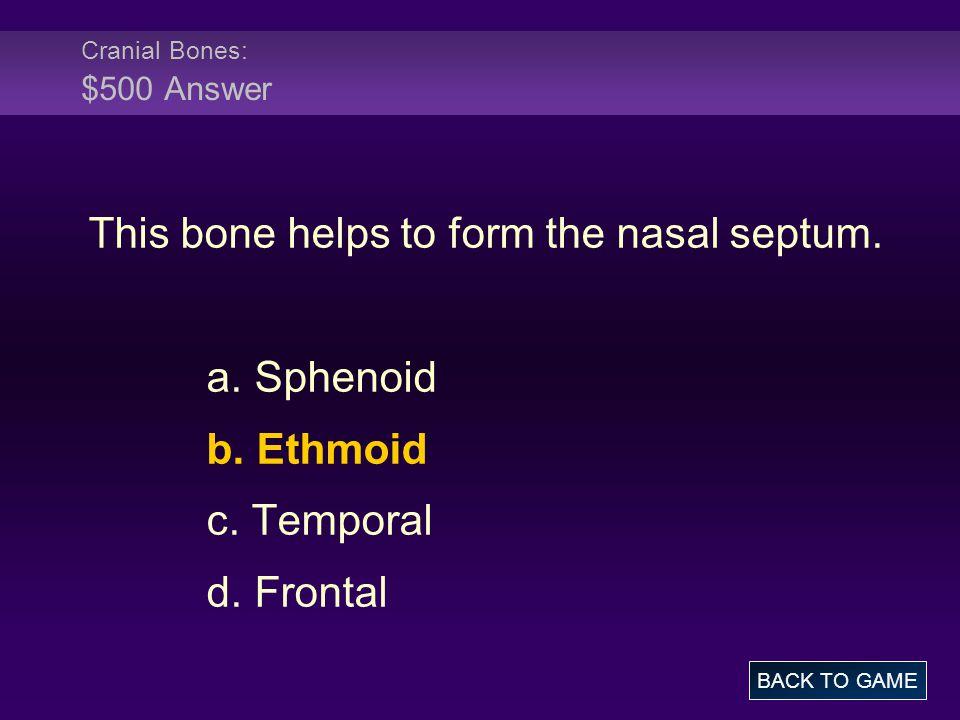 Cranial Bones: $500 Answer