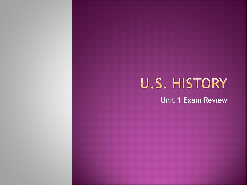 U.s. history Unit 1 Exam Review
