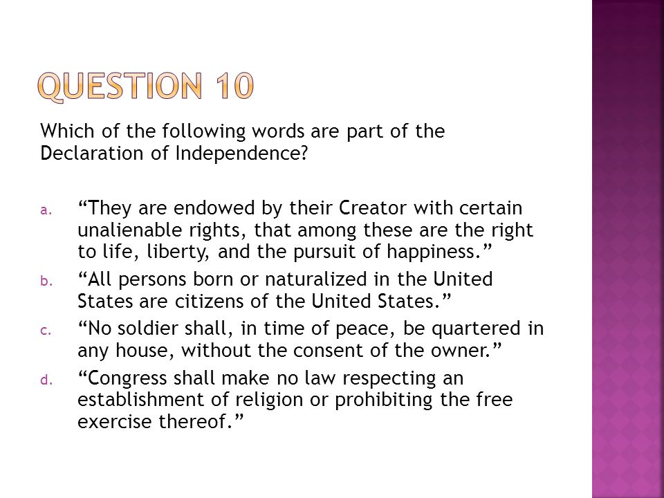 Question 10 Which of the following words are part of the Declaration of Independence