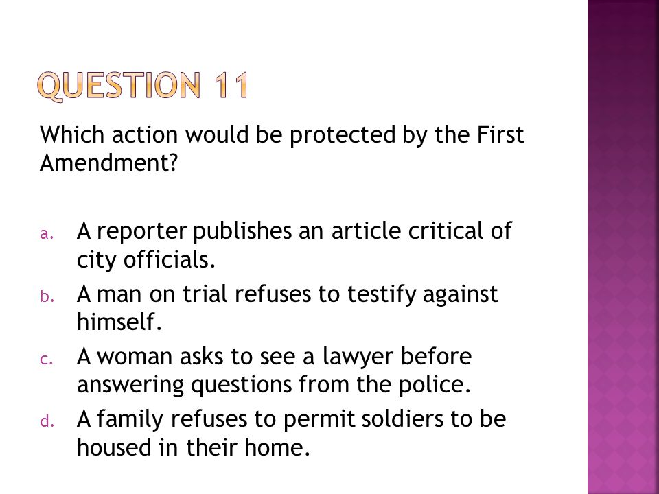 Question 11 Which action would be protected by the First Amendment