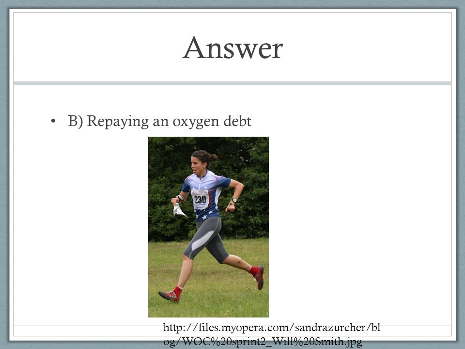 Answer B) Repaying an oxygen debt