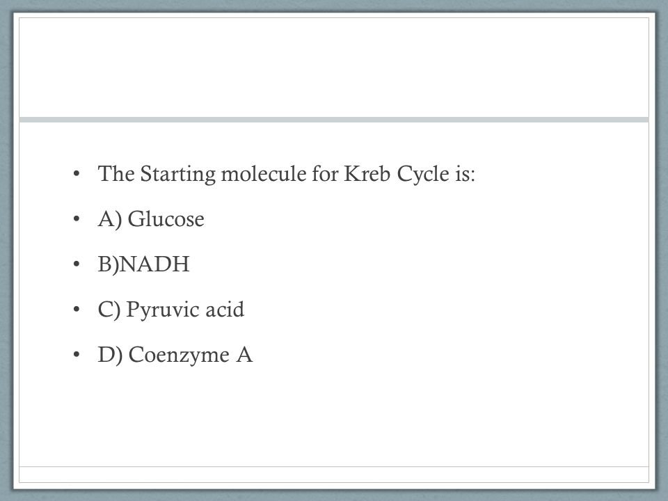 The Starting molecule for Kreb Cycle is: