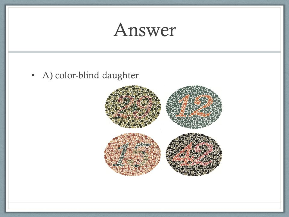 Answer A) color-blind daughter