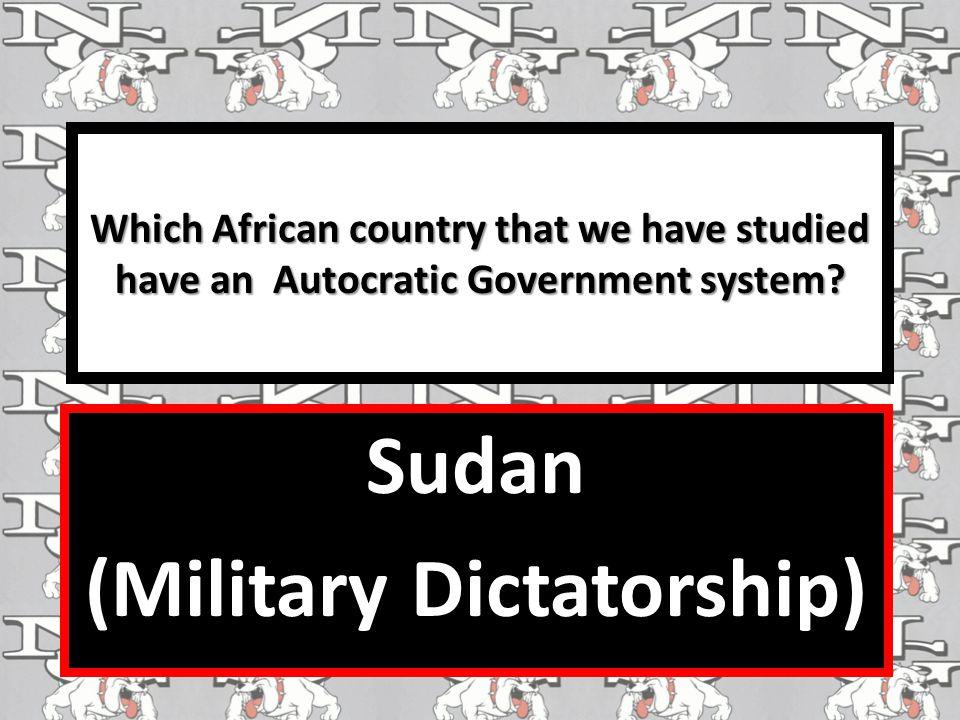 Sudan (Military Dictatorship)