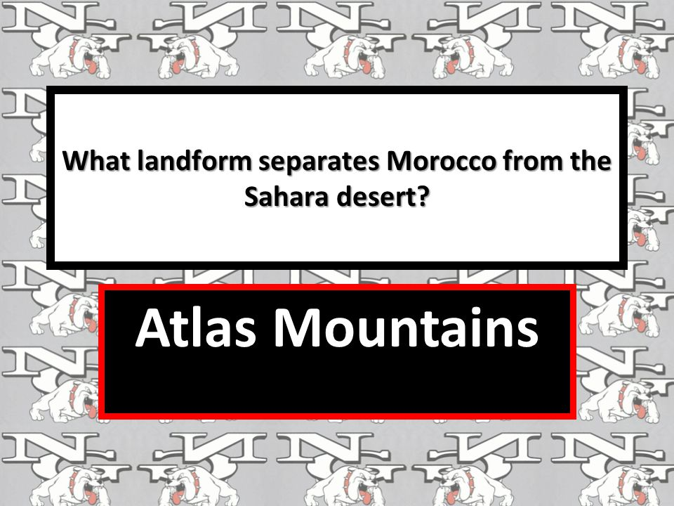 What landform separates Morocco from the Sahara desert