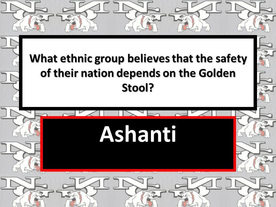 What ethnic group believes that the safety of their nation depends on the Golden Stool