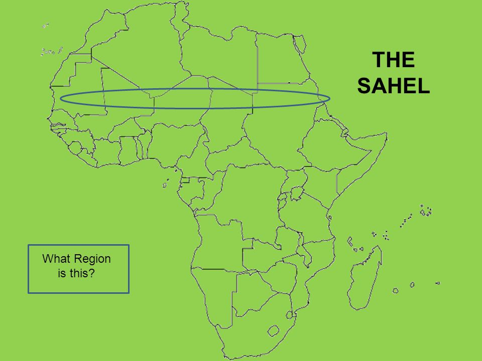 THE SAHEL What Region is this