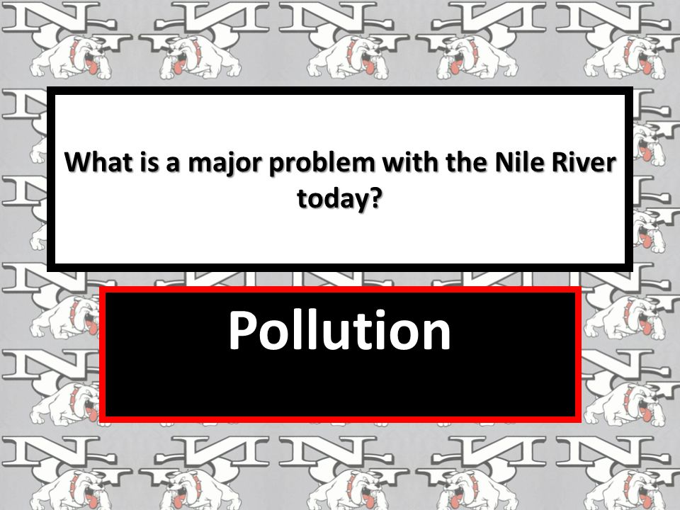 What is a major problem with the Nile River today