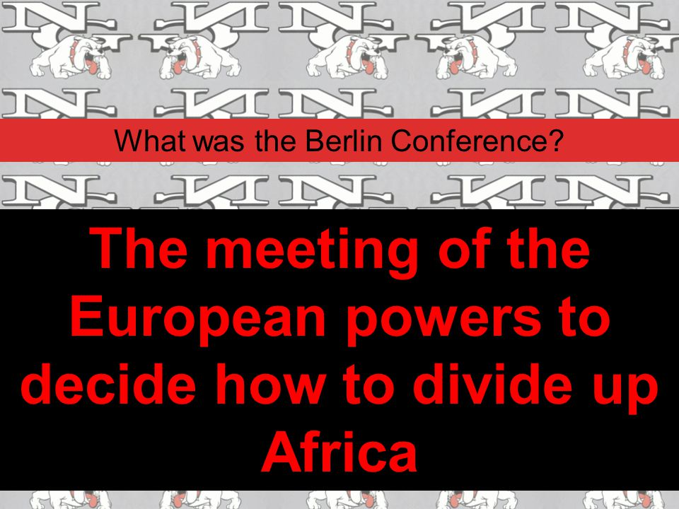 The meeting of the European powers to decide how to divide up Africa
