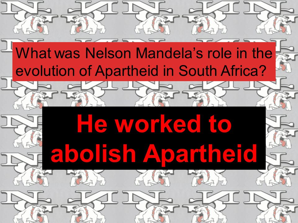 He worked to abolish Apartheid