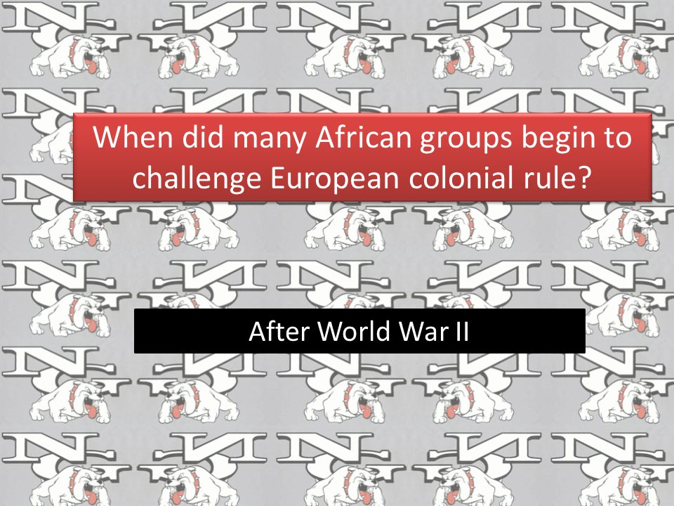 When did many African groups begin to challenge European colonial rule
