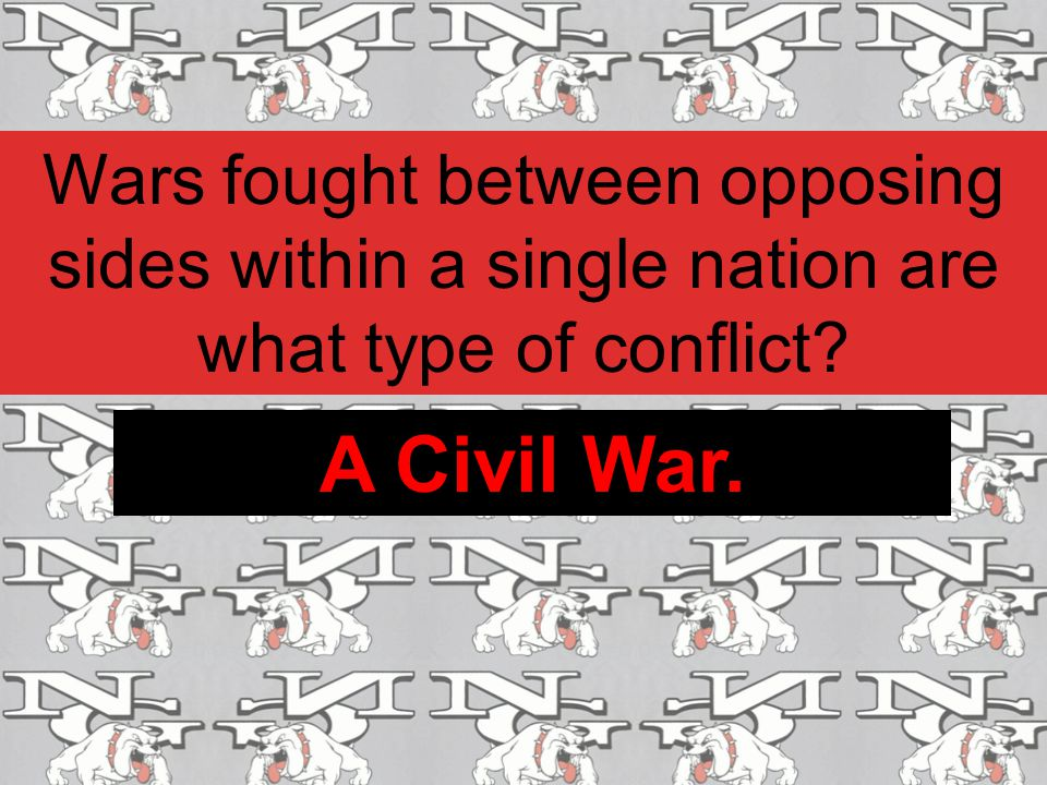 Wars fought between opposing sides within a single nation are what type of conflict
