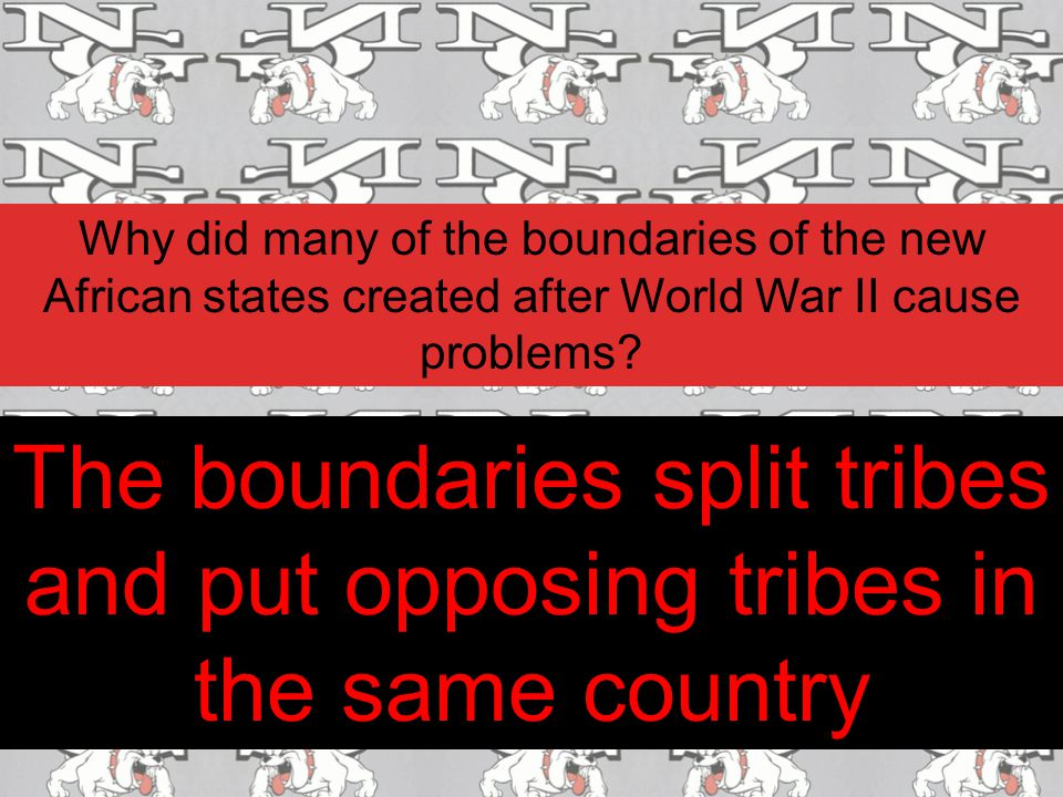 Why did many of the boundaries of the new African states created after World War II cause problems