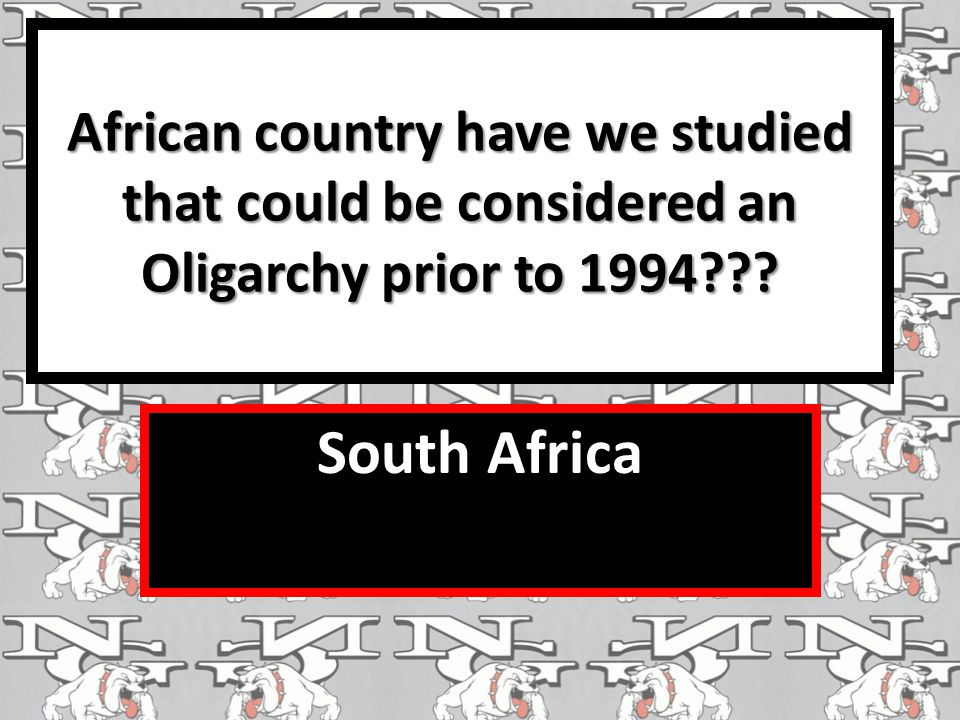 African country have we studied that could be considered an Oligarchy prior to 1994
