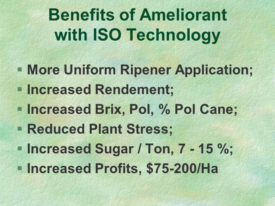 Benefits of Ameliorant with ISO Technology