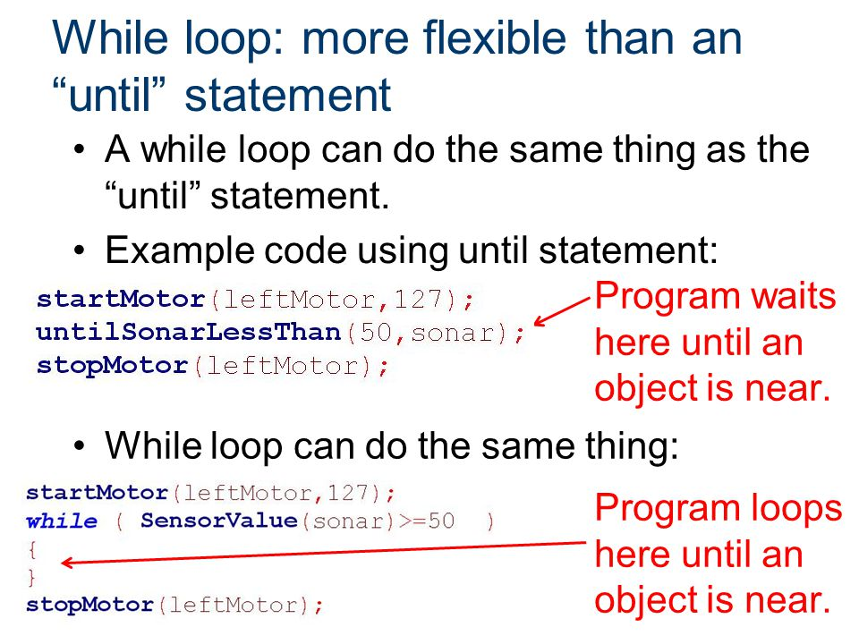 While loop: more flexible than an until statement