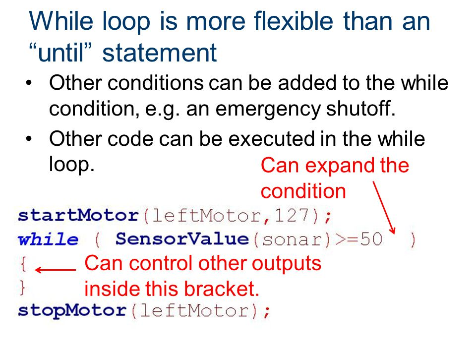 While loop is more flexible than an until statement