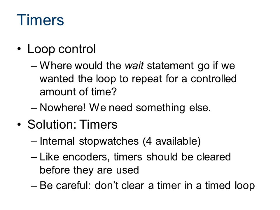 Timers Loop control Solution: Timers