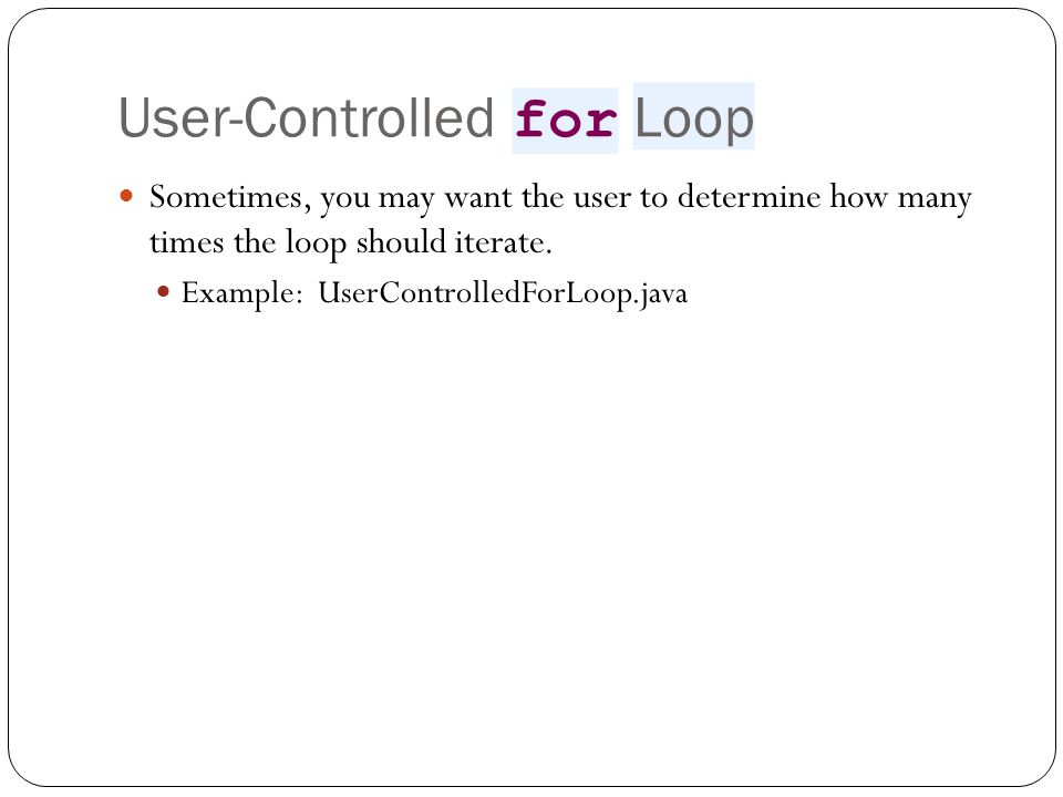 User-Controlled for Loop