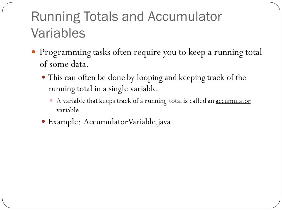 Running Totals and Accumulator Variables